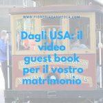 Dagli USA: il video guest book per il vostro matrimonio