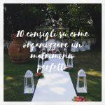 10 consigli su come organizzare un matrimonio perfetto