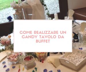 Come realizzare un Candy tavolo da buffet
