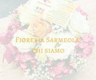 Fioreria Sarmeola: chi siamo