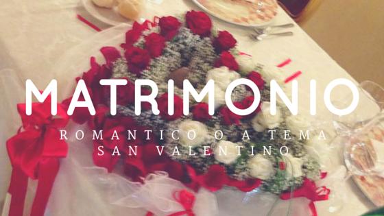 Matrimonio Tema Romantico : Matrimonio a san valentino romantico