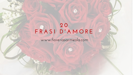 Frasi d 39 amore archives idee fiorite for Quando si piantano le rose