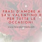 Frasi d'amore a San Valentino e per tutte le occasioni