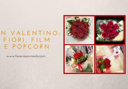 San Valentino: fiori, film e popcorn