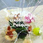 Fiore di Pesco, creatività e Pasqua.