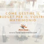 Come gestire il budget per il vostro matrimonio
