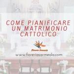 Come pianificare un matrimonio cattolico