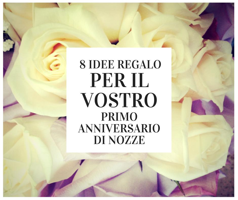 Anniversario Di Matrimonio Regali Per Lui.8 Idee Regalo Per Il Vostro Primo Anniversario Di Nozze