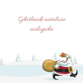 Ghirlande natalizie ecologiche