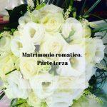 Matrimonio romatico. Parte terza