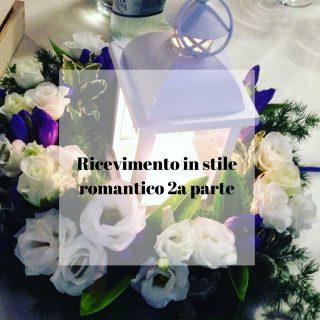 Ricevimento in stile romantico 2a parte