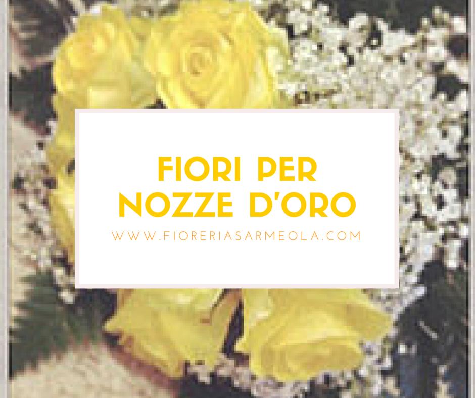 abbastanza Fiori per anniversario nozze Oro,quali fiori regalare JB92