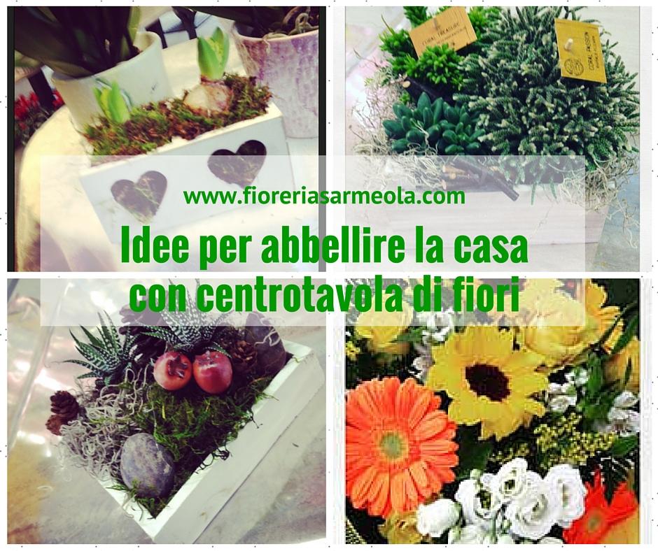 Idee per abbellire la casa con centritavola di fiori for Idee per abbellire la camera
