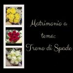 Matrimonio a tema: Trono di Spade