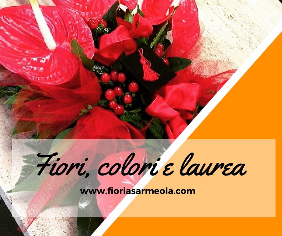 Eccezionale 3 idee di fiori e colori per laurea ID96