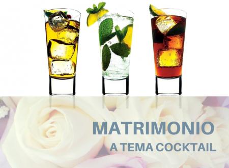 Matrimonio a tema cocktails