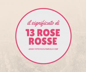 13 rose rosse