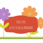 7 frasi per la festa della Mamma