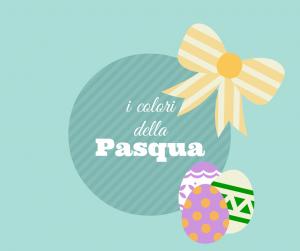 I colori della Pasqua