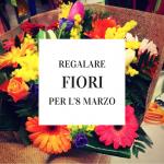 Regalare fiori per l'8 marzo