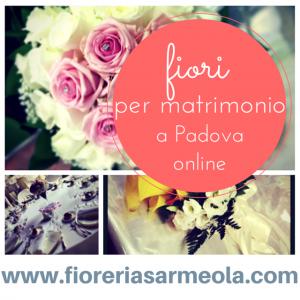 fiori matrimonio Padova online