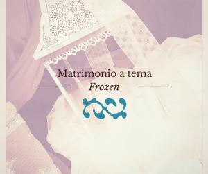matrimonio tema frozen