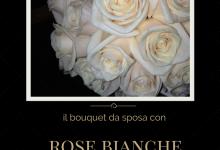 Perché il bouquet da sposa con rose bianche