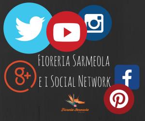 Fioreria Sarmeola e i Social Network