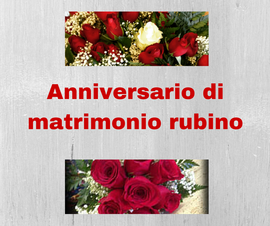 Molto Anniversario di matrimonio rubino,quali fiori regalare SM67