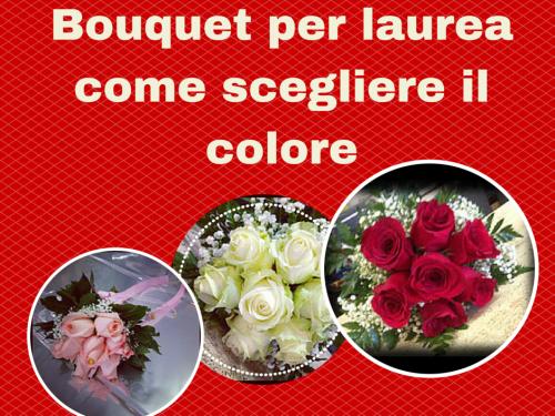 Bouquet per laurea come scegliere il colore