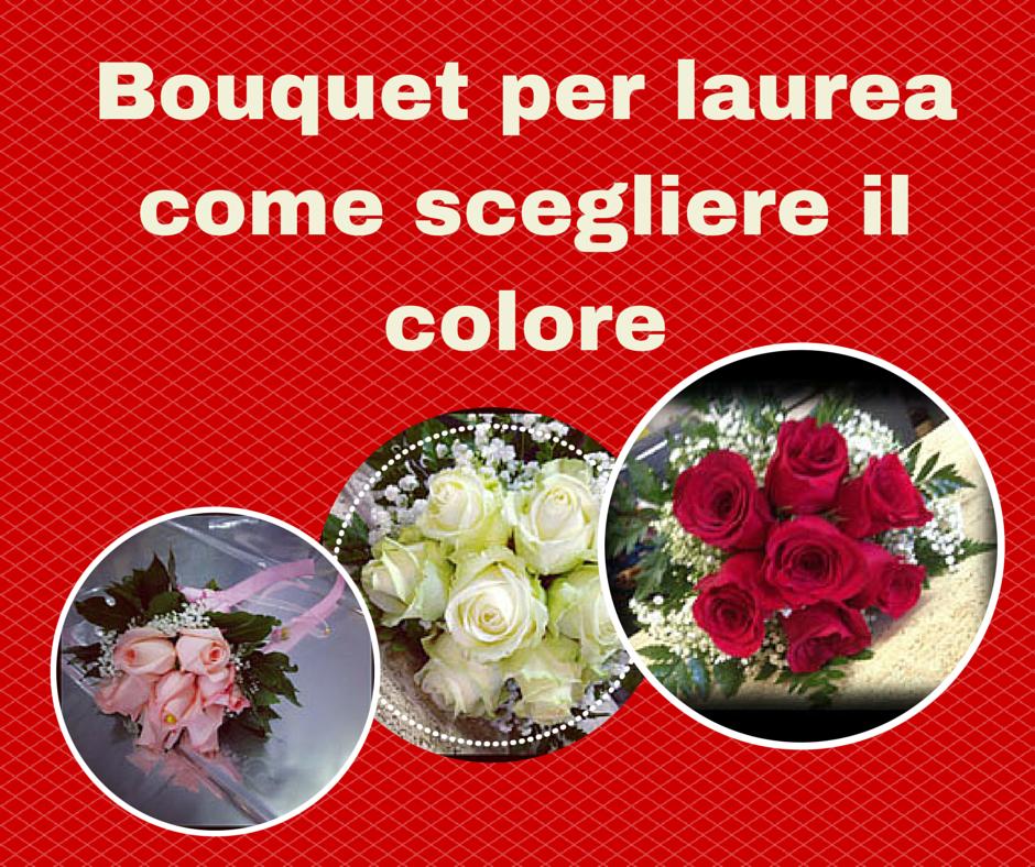 Bouquet-per-laurea-come-scegliere-il-colore.png 56867c4b32d0