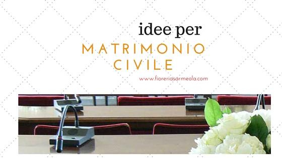 Idee per un Matrimonio Civile