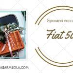 Sposarsi con una Fiat 500