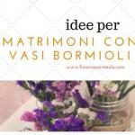Utilizzare vasi Bormioli per un matrimonio