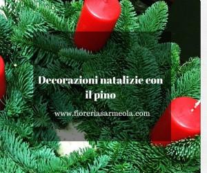 Decorazioni natalizie con il pino