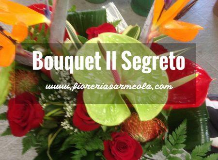 Bouquet Il Segreto