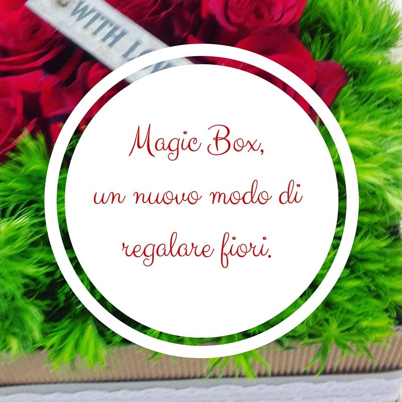Magic box un nuovo modo di regalare fiori idee fiorite for Box significato