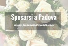 3 buone ragioni per sposarsi a Padova