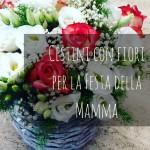 Cestini con fiori per la Festa della Mamma