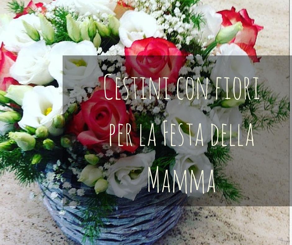 Cestini Con Fiori Per La Festa Della Mamma Idee Fiorite