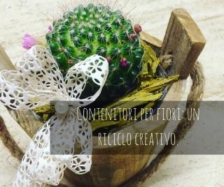 Contenitori per fiori_ un riciclo creativo.