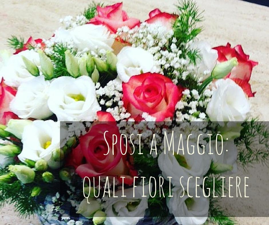 Fiori Maggio.Fiori Per Matrimonio A Maggio Quali Scegliere Per Il Tuo Matrimonio