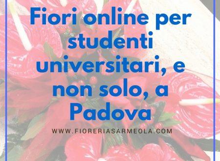 Fiori online per studenti universitari a Padova