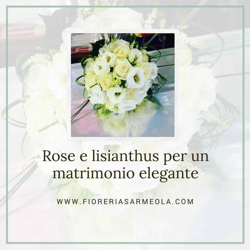 Tema Per Un Matrimonio Elegante : Rose e lisianthus per un matrimonio elegante idee fiorite