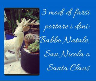 3 modi di farsi portare i doni: Babbo Natale, San Nicola o Santa Claus