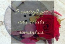 5 consigli per una serata romantica