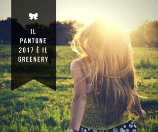 Il Pantone 2017 è il Greenery