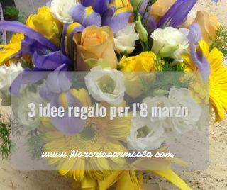3 idee regalo per l'8 marzo