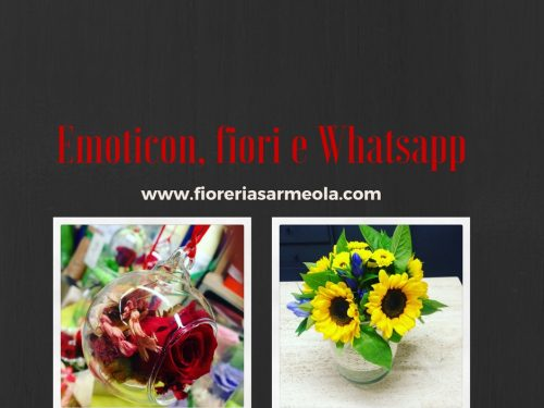 Emoticon, fiori e WhatsApp.