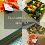 Regalare fiori in scatola